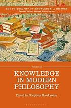 The philosophy of knowledge: a history. Volume III, knowledge in modern philosophy