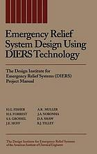 Emergency relief system design using DIERS technology : the Design Institute for Emergency Relief Systems (DIERS) project manual