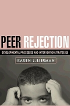 Peer rejection : developmental processes and intervention strategies