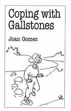 Coping with gallstones