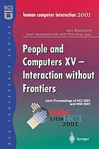 People and computers XV : interactions without frontiers : joint proceedings of HCI 2001 and IHM 2001