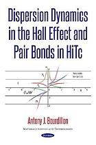 Dispersion dynamics in the Hall effect and pair bonds in HiTc