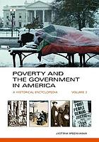 Poverty and the government in America : a historical encyclopedia