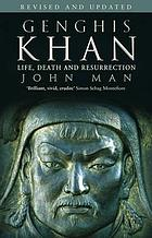Genghis Khan life, death and resurrection