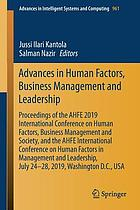 Advances in human factors, business management and leadership : proceedings of the AHFE 2019 International Conference on Human Factors, Business Management and Society, and the AHFE International Conference on Human Factors in Management and Leadership, July 24-28, 2019, Washington D.C., USA