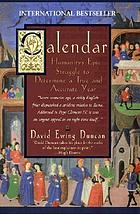 Calendar : humanity's epic struggle to determine a true and accurate year
