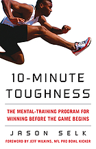 10-minute toughness : the mental exercise program for winning before the game begins