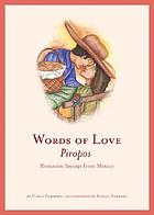 Words of love : piropos : romantic sayings from Mexico