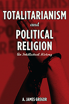 Totalitarianism and political religion : an intellectual history