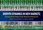 Growth dynamics in new markets : improving decision making through simulation model-based management