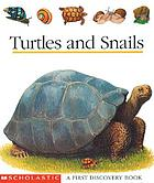 Turtles and snails