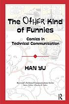 The Other Kind of Funnies : Comics in Technical Communication.
