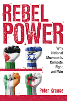 Rebel power : why national movements compete, fight, and win