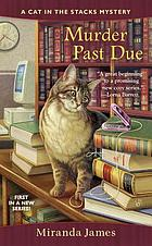 Murder past due : a cat in the stacks mystery