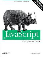 JavaScript : the definitive guide. - Includes index