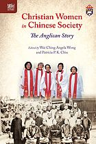 Christian women in Chinese society : the Anglican story