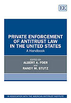Private enforcement of antitrust law in the United States : a handbook