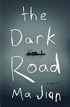The dark road : a novel