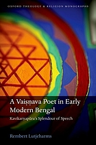 A Vaiṣṇava poet in early modern Bengal : Kavikarṇapūra's splendour of speech