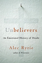 Unbelievers : an emotional history of doubt