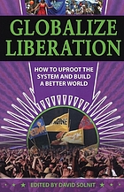 Globalize liberation : understanding and practical possibilities