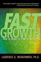 Fast growth : how to attain it, how to sustain it