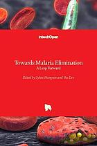 Towards malaria elimination : a leap forward