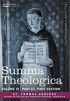 Summa theologica, volume 4 (part iii, first section).