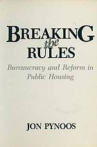 Breaking the rules : bureaucracy and reform in public housing