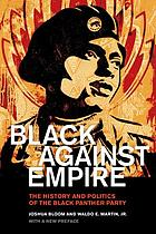 Black against empire : the history and politics of the Black Panther Party : with a new preface