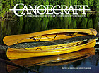 Canoecraft : a Harrowsmith illustrated guide to fine woodstrip construction