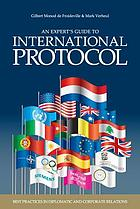 An expert's guide to international protocol : best practices in diplomatic and corporate relations