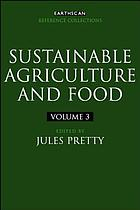 Sustainable agriculture and food. Vol. 3 : Agriculture and food systems