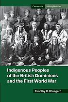 Indigenous Peoples of the British Dominions and the First World War