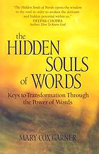 The hidden souls of words : keys to transformation through the power of words