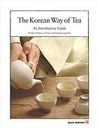 The Korean way of tea : an introductory guide