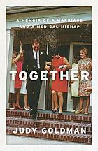 Together : a memoir of a marriage and a medical mishap