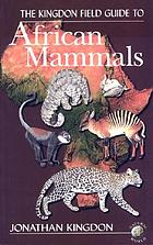 African mammals : the Kingdon field guide to