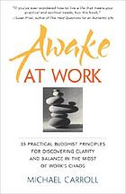 Awake at Work : facing the challenges of life on the job