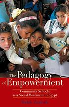The pedagogy of empowerment : community schools as a social movement in Egypt