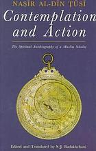 Contemplation and action the spiritual autobiography of a Muslim scholar ; a new edtion and English translation of Sayr wa suluk