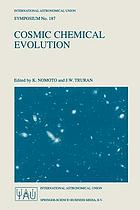 Cosmic chemical evolution : proceedings of the 187th symposium of the International Astronomical Union held in Kyoto, Japan, August 26-30, 1997