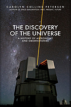 Discovery of the Universe : A History of Astronomy and Observatories.