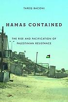 Hamas contained the rise and pacification of Palestinian resistance