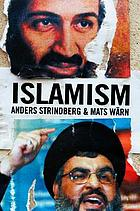 Islamism : religion, radicalization, and resistance