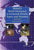 Mason's world dictionary of livestock breeds, types, and varieties