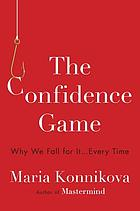 The confidence game : why we fall for it ... every time