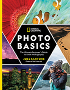 National Geographic photo basics : the ultimate beginner's guide to great photography