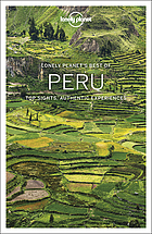 Peru : top sights, authentic experiences