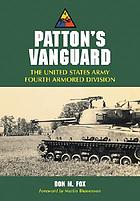 Patton's vanguard : the United States Army Fourth Armored Division